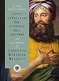 L'italiano più famoso del mondo. Vita e avventure di Giovanni Battista Belzoni (PasSaggi)