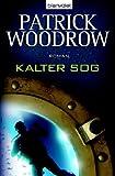 Kalter Sog: Roman by Patrick Woodrow; Norbert Stöbe