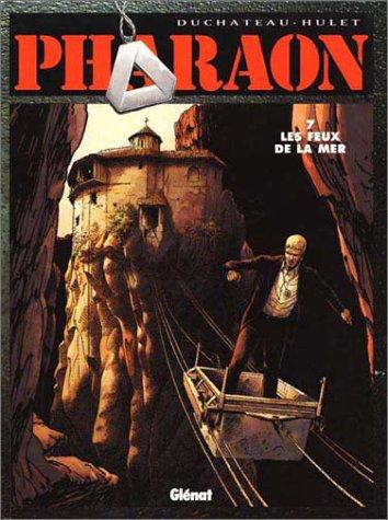 Pharaon, tome 7 : Les Feux de la mer