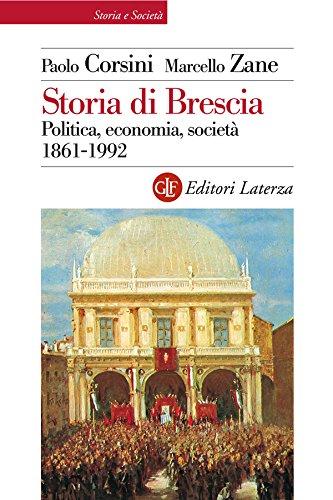 Storia di Brescia: Politica, economia, società 1861-1992