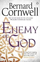 Enemy of God (Book Two): The Second Book in the Acclaimed Warlord Chronicles Trilogy