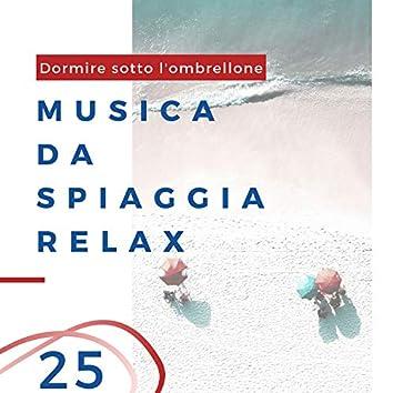 Musica da Spiaggia Relax - 25 canzoni per dormire sotto l'ombrellone