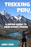 Trekking Peru: A Hiking Guide to Independent Travel