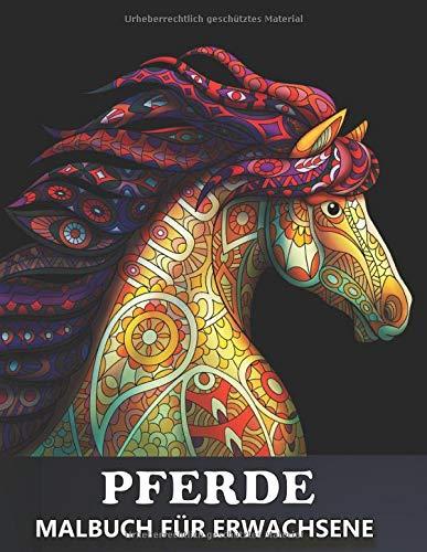 Pferde Malbuch für Erwachsene: Pferdemotiven mit Zen-inspiriertes Beschäftigungsbuch für Stressbewältigung und Entspannung - Tolles Geschenk für Mädchen und Pferdeliebhaber