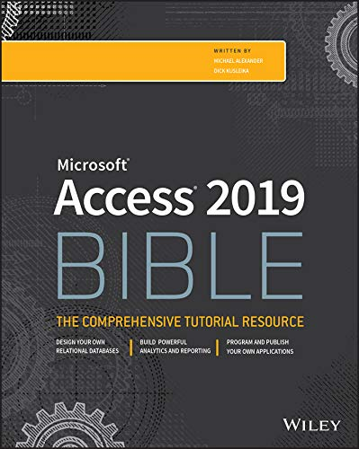 Access 2019 Bible The Comprehensive Tutorial Resource