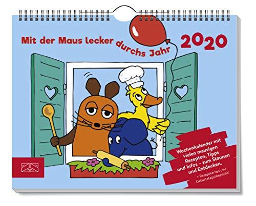 Mit der Maus lecker durchs Jahr 2020: Wochenkalender mit 53 Ideen, Tipps, Infos und Rezepten – doppelt mausprobiert