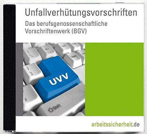 Unfallverhütungsvorschriften. CD-ROM. Das berufsgenossenschaftliche Vorschriftenwerk (BGV)