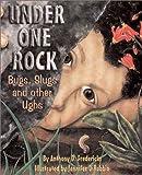 Under One Rock: Bugs, Slugs & Other Ughs