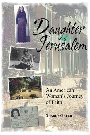 Daughter Of Jerusalem: AN AMERICAN WOMAN'S JOURNEY OF FAITH