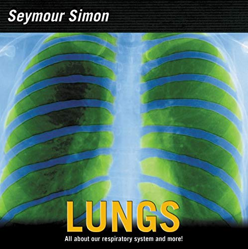 Compare Textbook Prices for Lungs: All about Our Respiratory System and More Illustrated Edition ISBN 9780060546540 by Simon, Seymour