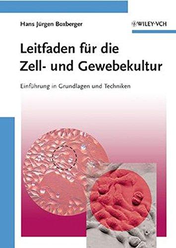 Leitfaden für die Zell- und Gewebekultur: Einführung in Grundlagen und Techniken