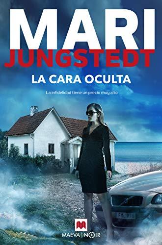 La cara oculta: Si eres un fiel lector de Mari Jungstedt, serás el primero en destapar la infidelidad y el engaño detrás de La cara oculta (MAEVA noir)