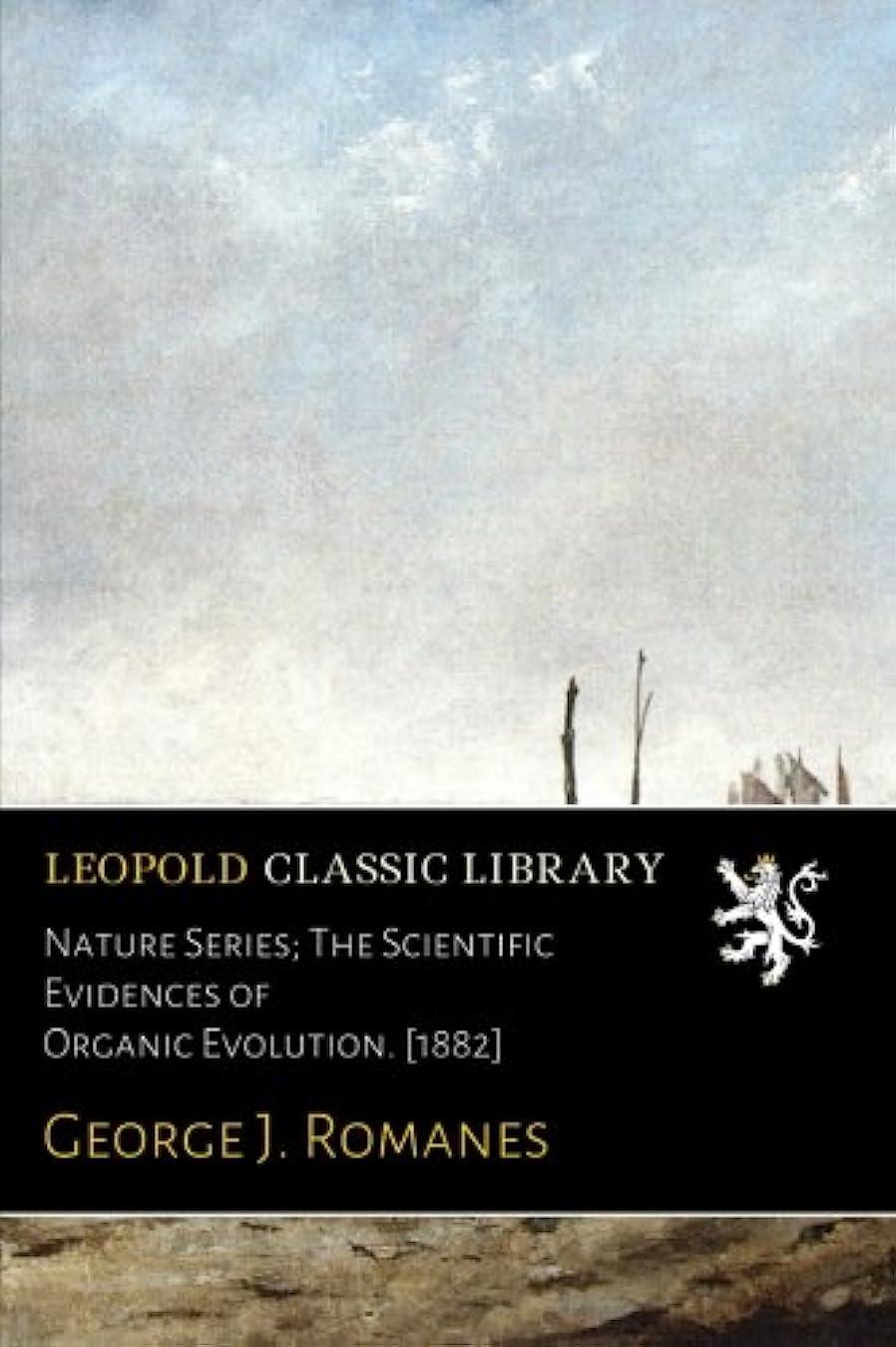 支配する警官示すNature Series; The Scientific Evidences of Organic Evolution. [1882]