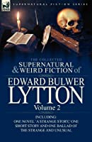 The Collected Supernatural and Weird Fiction of Edward Bulwer Lytton-Volume 2: Including One Novel 'a Strange Story, ' One Short Story and One Ballad by Edward Bulwer Lytton Lytton(2011-03-10)