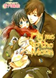 Fly me to the Moon (幻冬舎ルチル文庫)