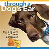 Through a Dog's Ear: Music to Calm Your Canine Companion