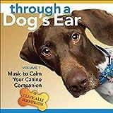 Through a Dog's Ear: Music to Calm Your Canine Companion