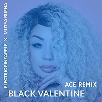 Black Valentine (Ace Remix)