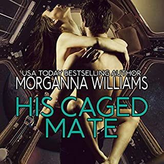 His Caged Mate                   By:                                                                                                                                 Morganna Williams                               Narrated by:                                                                                                                                 Jack Calihan                      Length: 3 hrs and 15 mins     1 rating     Overall 5.0