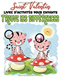 Trouve les différences: Livre d'activités de saint valentin pour enfants de 4 ans à 8ans - cherche et trouve les différences et colorier les illustrations