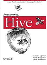 Programming Hive: Data Warehouse and Query Language for Hadoop by Edward Capriolo Dean Wampler Jason Rutherglen(2012-10-06)