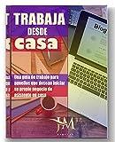 TRABAJA DESDE CASA: Una guía de trabajo para aquellos que desean iniciar su propio negocio de asistente en casa