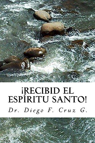 ¡Recibid El Espíritu Santo!: Un Curso Práctico para llegar a ser Testigo Eficaz de Cristo (Manuales de Estudio Bíblico Cruz nº 2)