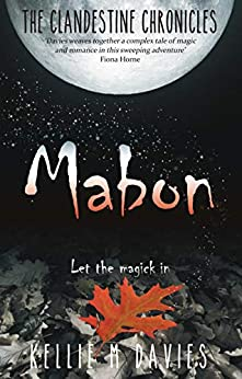 Mabon: A Young Adult Witch Romance (The Clandestine Chronicles Book 1) by [Kellie M Davies]