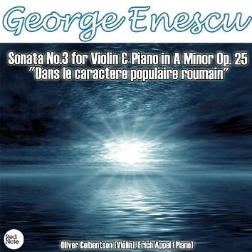 "Enescu: Sonata No.3 for Violin & Piano in A Minor Op. 25 ""Dans le caractere populaire roumain"""