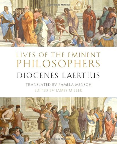 Compare Textbook Prices for Lives of the Eminent Philosophers: by Diogenes Laertius  ISBN 9780190862176 by Laertius, Diogenes,Miller, James,Mensch, Pamela