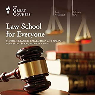 Law School for Everyone                   Written by:                                                                                                                                 The Great Courses,                                                                                        Edward K. Cheng,                                                                                        Joseph L. Hoffmann,                   and others                          Narrated by:                                                                                                                                 Edward K. Cheng,                                                                                        Joseph L. Hoffmann,                                                                                        Molly Bishop Shadel,                   and others                 Length: 25 hrs and 17 mins     29 ratings     Overall 4.8