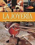 La joyería: La técnica y el arte de la joyería explicados con rigor y claridad (Artes & Oficios)