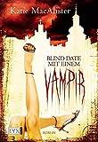 Blind Date mit einem Vampir (Dark Ones, Band 1) - Katie MacAlister