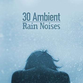30: Ambient Rain Noises