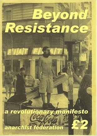 Beyond Resistance: a revolutionary manifesto