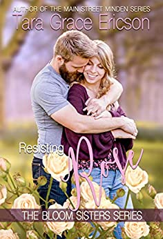 Resisting Rose: A Christian Friends-to-More Romance (Bloom Sisters Book 6) by [Tara Grace Ericson]