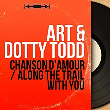Chanson d'amour / Along the Trail with You (Mono Version)