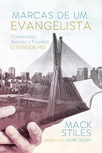 Marcas de Um Evangelista. Conhecendo, Amando e Falando o Evangelho