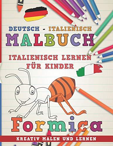 Malbuch Deutsch - Italienisch I Italienisch lernen für Kinder I Kreativ malen und lernen (Sprachen lernen, Band 4)
