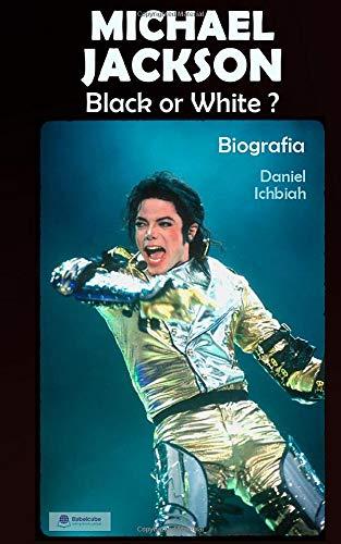 Black or White: Biografia di Michael Jackson