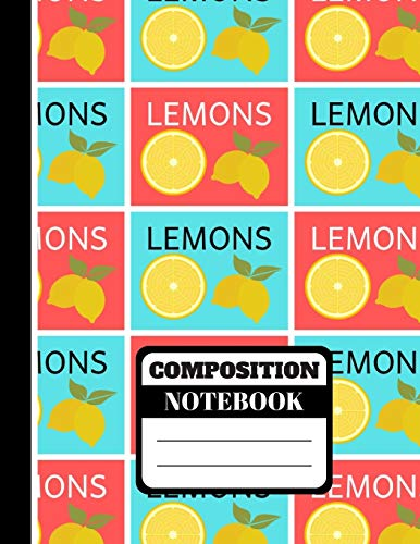 Composition Notebook: Bright Trendy Lemon Print Design - College Ruled Lemon Notebook for Students