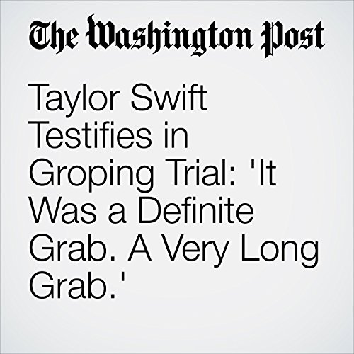 Taylor Swift Testifies in Groping Trial: 'It Was a Definite Grab. A Very Long Grab.' copertina