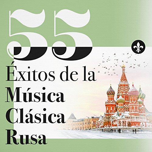 55 Éxitos de la Música Clásica Rusa