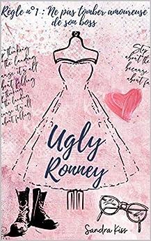 Ugly Ronney : Une new romance au jeu explosif par [Sandra Kiss]