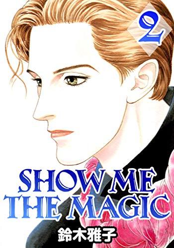 SHOW ME THE MAGIC 2