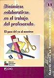 Dinámicas colaborativas en el trabajo del profesor: El paso del yo al nosotros: 011 (Editorial Popular)
