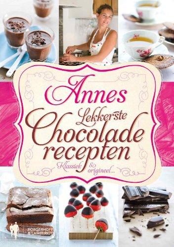 Annes lekkerste Chocolade recepten: klassiek en origineel