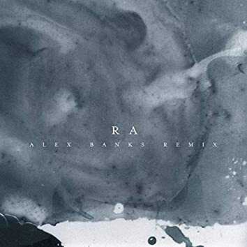 Ra (Alex Banks Remix)