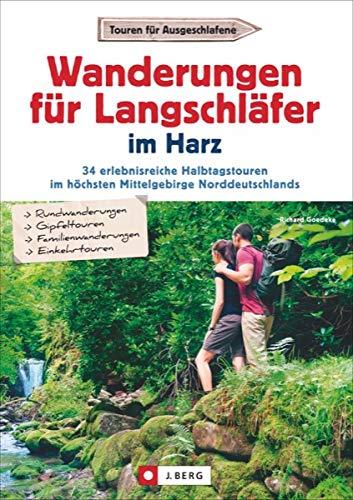 Wandern für Langschläfer im Harz: 30 erlebnisreiche Halbtagstouren in einem Wanderführer für den Harz. Von der Sösetalsperre bis ins wildromantische ... im höchsten Mittelgebirge Norddeutschlands