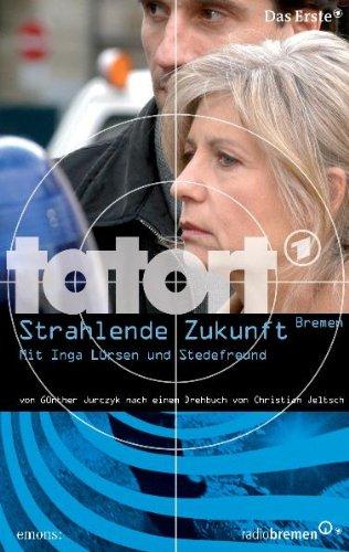 Tatort - Strahlende Zukunft: Tödliche Strahlen in Bremen